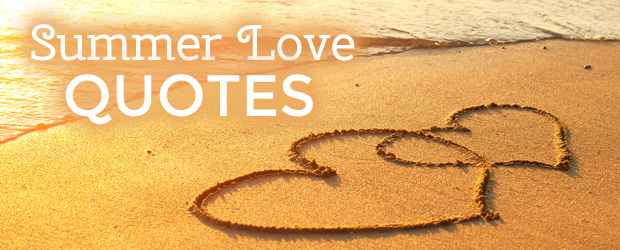 Summer Love Quotes Summer Love Quotes | Romance Wire Summer Love Quotes